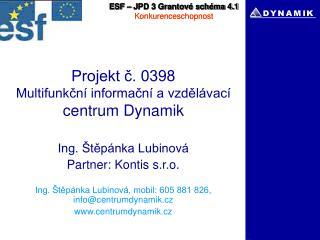 Projekt č. 0398  Multifunkční informační a vzdělávací  centrum Dynamik