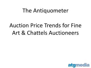The  Antiquometer Auction Price Trends for Fine Art & Chattels Auctioneers