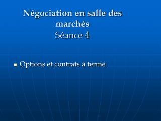 Négociation en salle des marchés Séance  4