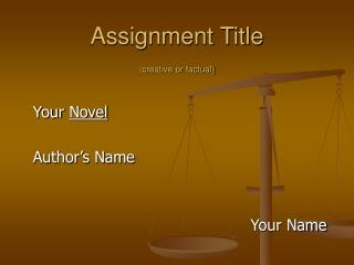 Assignment Title (creative or factual)