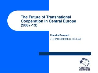 The Future of Transnational Cooperation in Central Europe (2007-13)