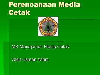 Perencanaan Media Cetak