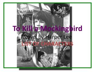 To Kill a Mockingbird Novel by Harper Lee LIST OF CHARACTERS