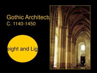 Gothic Architecture C. 1140-1450
