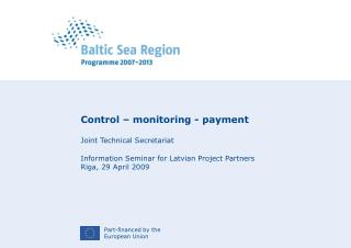 Control – monitoring - payment Joint Technical Secretariat