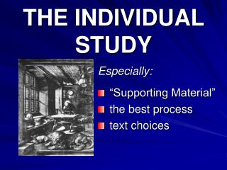 THE INDIVIDUAL STUDY
