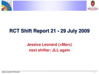 RCT Shift Report 21 - 29 July 2009