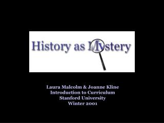Laura Malcolm & Joanne Kline Introduction to Curriculum Stanford University Winter 2001