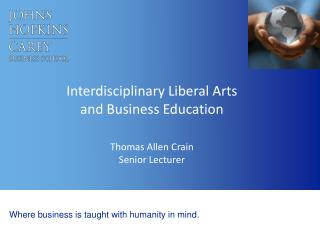 Interdisciplinary Liberal Arts  and Business Education