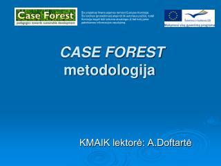 CASE FOREST  metodologija