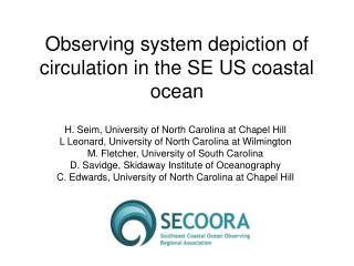 Observing system depiction of circulation in the SE US coastal ocean