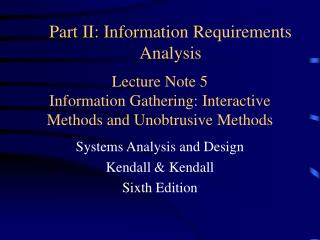 Lecture Note 5 Information Gathering: Interactive Methods and Unobtrusive Methods