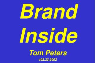 Brand Inside Tom Peters v02.23.2002