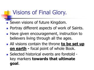 Visions of Final Glory.
