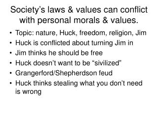 Society's laws & values can conflict with personal morals & values.