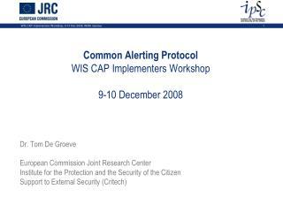 Common Alerting Protocol WIS CAP Implementers Workshop 9-10 December 2008