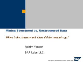 Mining Structured vs. Unstructured Data  Where is the structure and where did the semantics go