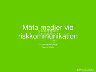 Möta medier vid  riskkommunikation