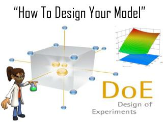 �How To Design Your Model�