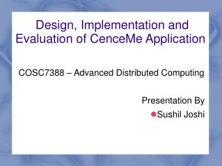 Design, Implementation and Evaluation of CenceMe Application