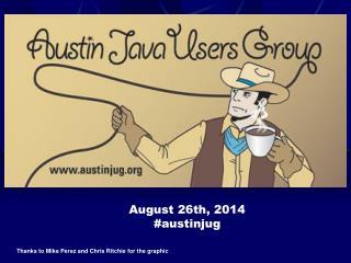 August  26th , 2014 # austinjug