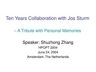 Ten Years Collaboration with Jos Sturm – A Tribute with Personal Memories