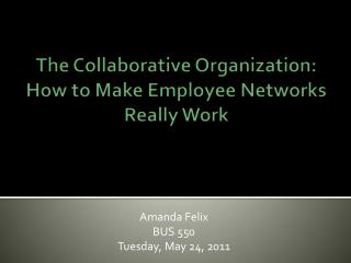 The Collaborative Organization: How to Make Employee Networks Really Work