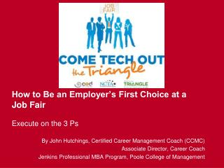 How to Be an Employer's First Choice at a Job Fair Execute on the 3 Ps