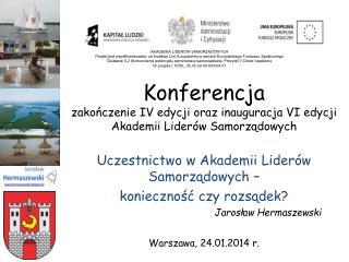 Konferencja zakończenie IV edycji oraz inauguracja VI edycji Akademii Liderów Samorządowych