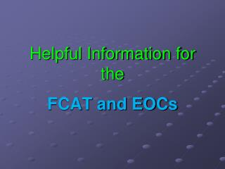 Helpful Information for the