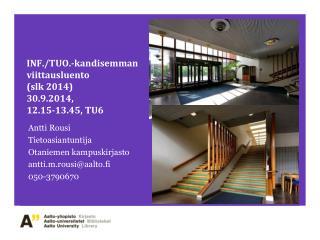INF./TUO.- kandisemman viittausluento ( s lk  2014)  30.9.2014,  12.15 - 13.45, TU6