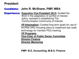 President Candidate: John R. McShane, PMP, MBA