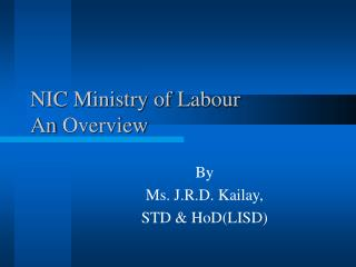 NIC Ministry of Labour  An  Overview