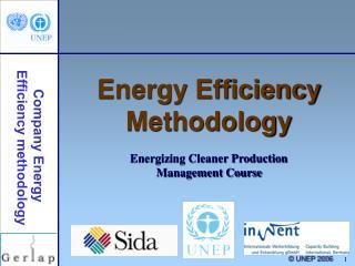 Energy Efficiency Methodology  Energizing Cleaner Production Management Course