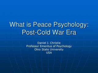 What is Peace Psychology: Post-Cold War Era