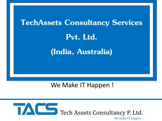 TechAssets Consultancy Services Pvt. Ltd.  (India, Australia)