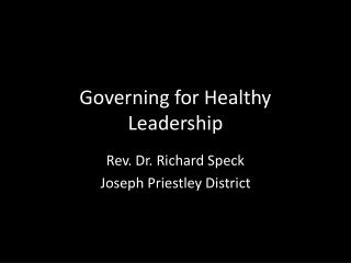 Governing for Healthy Leadership