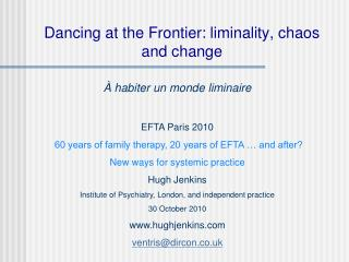 Dancing at the Frontier: liminality, chaos and change