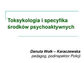 Toksykologia i specyfika środków psychoaktywnych