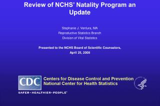 Review of NCHS  Natality Program an Update