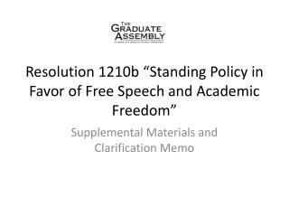 "Resolution 1210b "" Standing Policy in Favor of Free Speech and Academic  Freedom"""