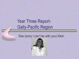 Year Three Report- Gally-Pacific Region