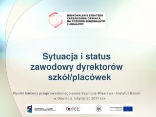 Sytuacja i status  zawodowy dyrektorów szkół/placówek