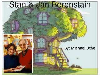 Stan & Jan Berenstain