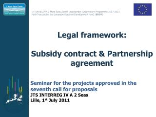 Legal framework: Subsidy contract & Partnership agreement