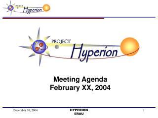 Meeting Agenda February XX, 2004