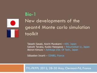 Bio-1 New developments of the geant4 Monte carlo simulation toolkit
