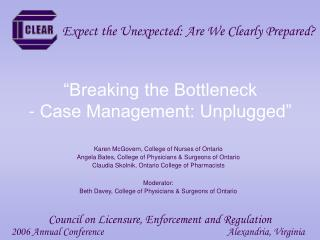 Breaking the Bottleneck - Case Management: Unplugged