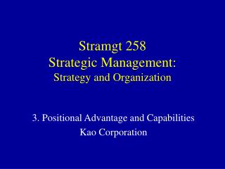 Stramgt 258 Strategic Management:  Strategy and Organization