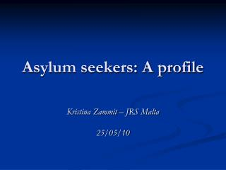 Asylum seekers: A profile